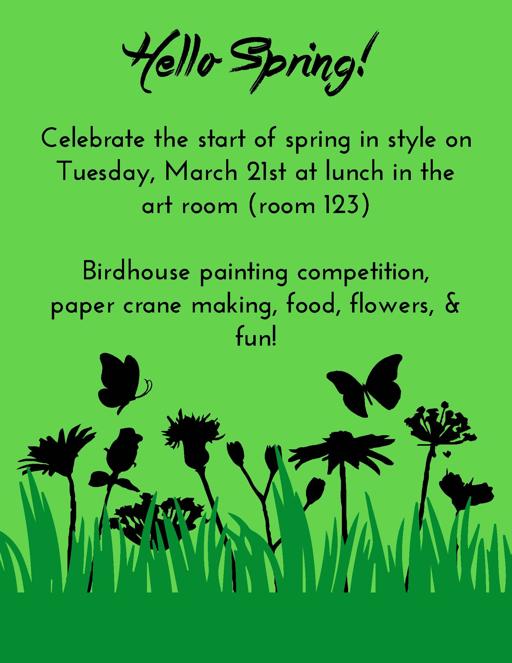 Celebrate the start of spring in style on Tuesday, March 21st at lunch in the art room (room 123) Birdhouse painting competition, paper crane making, food, flowers, & fun!